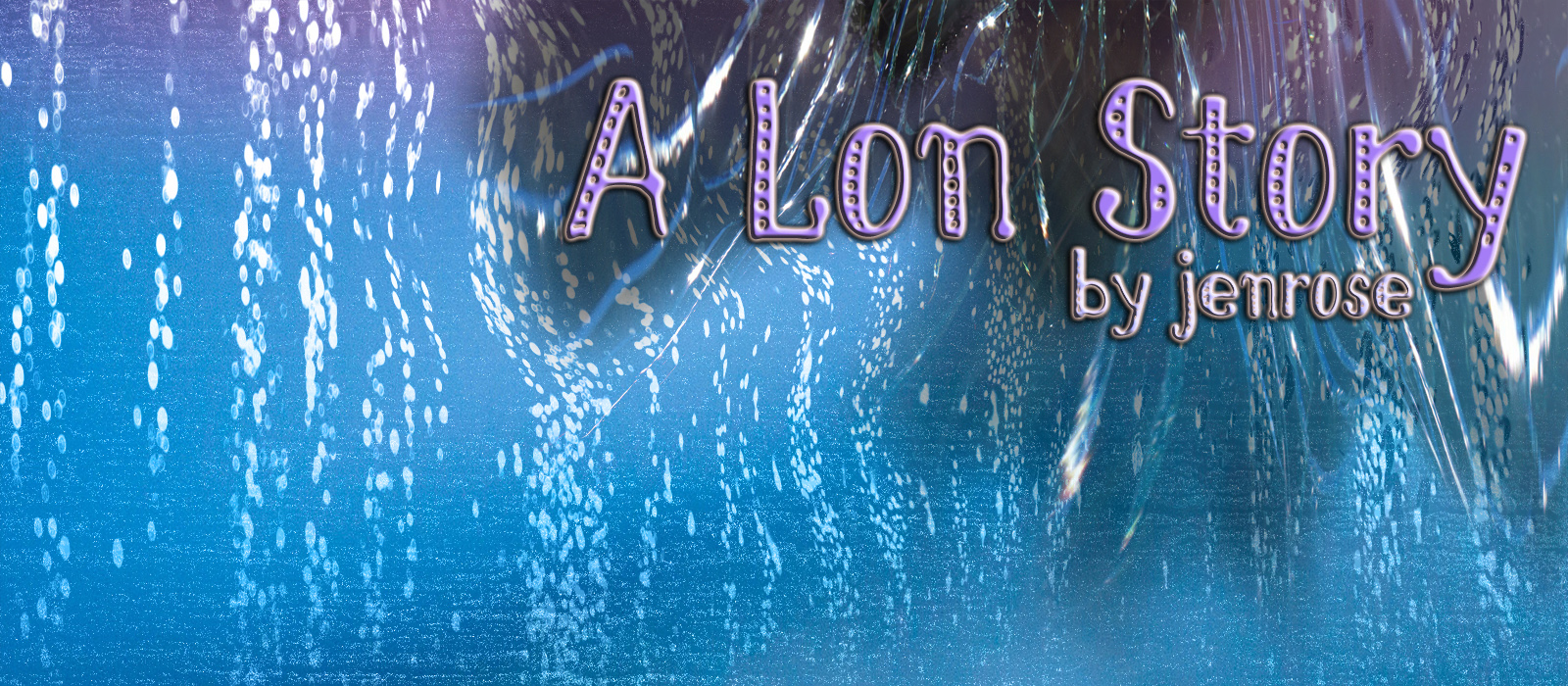 """An amorphous aqua, teal and blue blur at the bottom shades up to silver threads, hair and a purple blur. the words """"A Lon Story by Jenrose"""" overlay the image."""