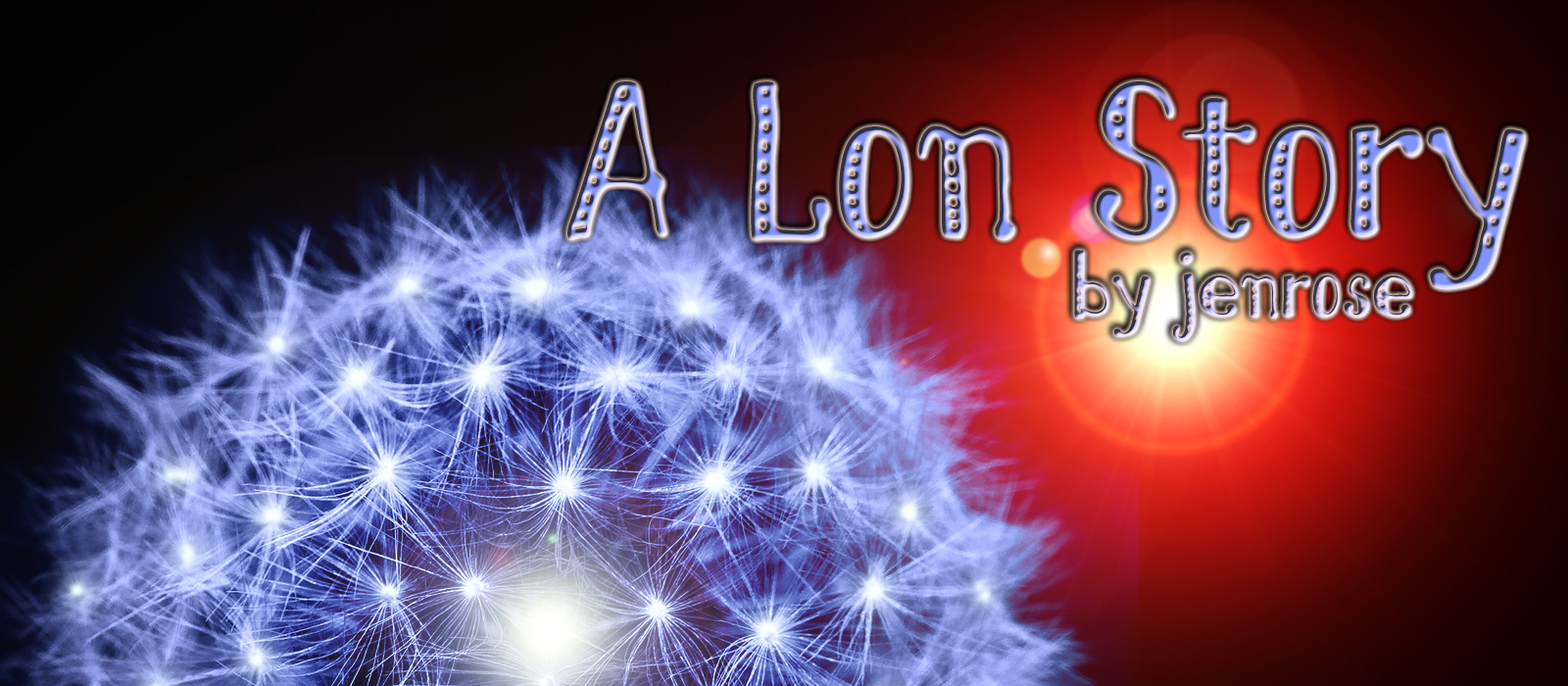 A Lon Story by Jenrose site cover image with a glassy dandelion seed head that resembles a set of wisp probes ready for launch. In the background, a reddish yellow star.